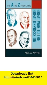 GO Downloads The A to Z from the Great War to the Great Depression Neil Wynn
