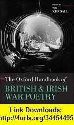 GO Downloads The Oxford Handbook of British and Irish War Poetry (Oxford Handbooks of Literature) Tim Kendall